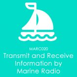 MARC020 - Transmit and receive information by marine radio